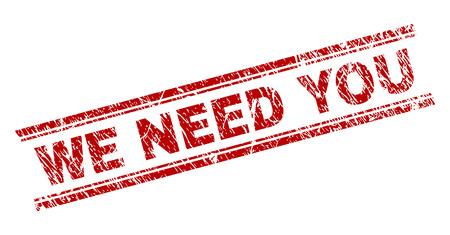WE NEED YOU Siegel-Wasserzeichen mit Distress-Textur. Roter Vektorgummidruck von WE NEED YOU Text mit unsauberer Textur. Text-Tag wird zwischen doppelten parallelen Linien platziert.