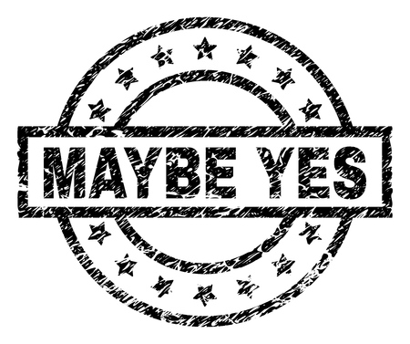 MAYBE YES stamp seal watermark with distress style. Designed with rectangle, circles and stars. Black vector rubber print of MAYBE YES label with dust texture. Ilustrace
