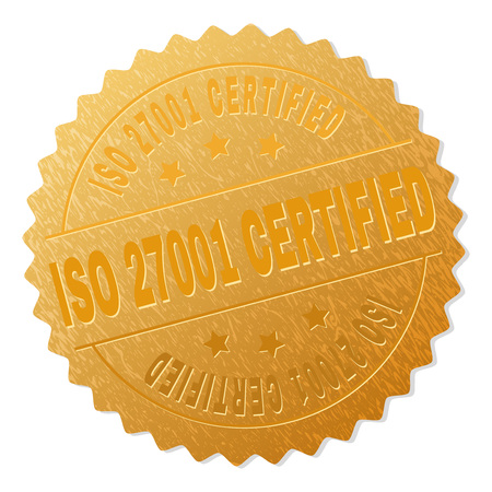 ISO 27001 CERTIFIED gold stamp award. Vector golden award with ISO 27001 CERTIFIED tag. Text labels are placed between parallel lines and on circle. Golden surface has metallic texture. Illustration