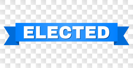 ELECTED text on a ribbon. Designed with white title and blue tape. Vector banner with ELECTED tag on a transparent background.