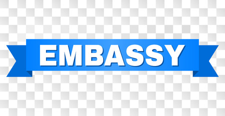 EMBASSY text on a ribbon. Designed with white caption and blue tape. Vector banner with EMBASSY tag on a transparent background. Illustration