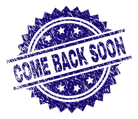 COME BACK SOON stamp seal watermark with distress style. Blue vector rubber print of COME BACK SOON title with dirty texture.
