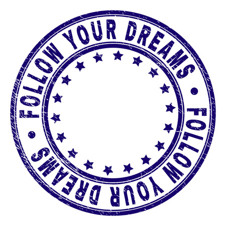 FOLLOW YOUR DREAMS stamp seal watermark with distress texture. Designed with circles and stars. Blue vector rubber print of FOLLOW YOUR DREAMS title with corroded texture. Illustration