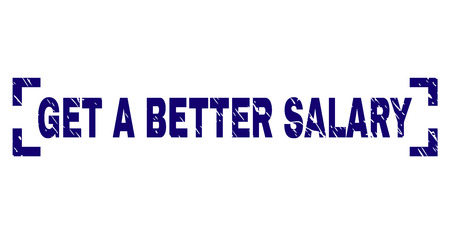 GET A BETTER SALARY text seal print with corroded texture. Text label is placed between corners. Blue vector rubber print of GET A BETTER SALARY with dirty texture. Stock Illustratie