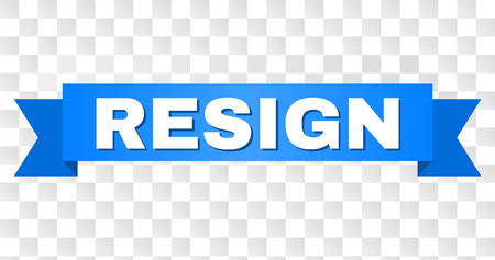 RESIGN text on a ribbon. Designed with white caption and blue tape. Vector banner with RESIGN tag on a transparent background.