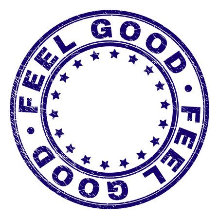 Filigrane de sceau de timbre FEEL GOOD avec texture grunge. Conçu avec des formes rondes et des étoiles. Impression en caoutchouc de vecteur bleu de l'étiquette FEEL GOOD avec texture grunge.