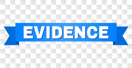 EVIDENCE text on a ribbon. Designed with white caption and blue stripe. Vector banner with EVIDENCE tag on a transparent background.