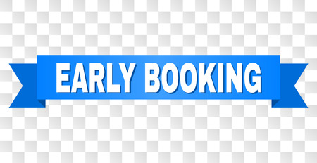 EARLY BOOKING text on a ribbon. Designed with white title and blue tape. Vector banner with EARLY BOOKING tag on a transparent background.