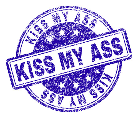 KISS MY ASS stamp seal imprint with grunge texture. Designed with rounded rectangles and circles. Blue vector rubber print of KISS MY ASS tag with scratched texture.