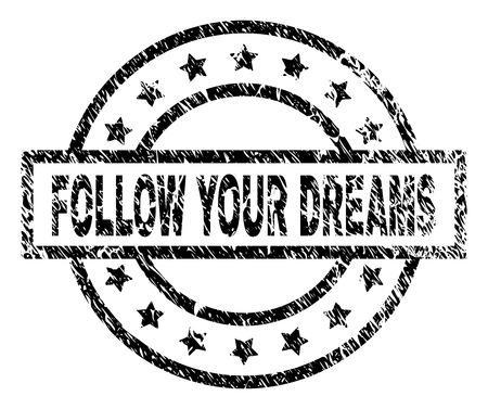 FOLLOW YOUR DREAMS stamp seal watermark with distress style. Designed with rectangle, circles and stars. Black vector rubber print of FOLLOW YOUR DREAMS label with corroded texture. Illustration