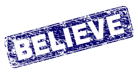 BELIEVE stamp seal print with grunge style. Seal shape is a rounded rectangle with frame. Blue vector rubber print of BELIEVE text with dust style.