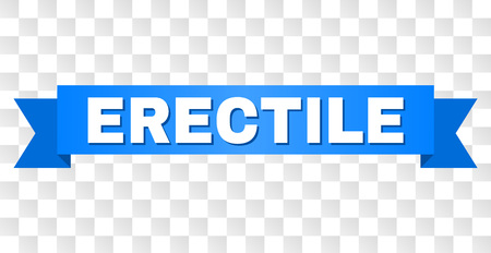 ERECTILE text on a ribbon. Designed with white caption and blue tape. Vector banner with ERECTILE tag on a transparent background.