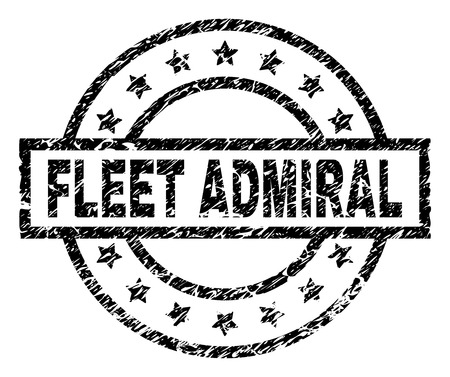 FLEET ADMIRAL stamp seal watermark with distress style. Designed with rectangle, circles and stars. Black vector rubber print of FLEET ADMIRAL label with retro texture.