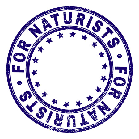 FOR NATURISTS stamp seal imprint with grunge effect. Designed with circles and stars. Blue vector rubber print of FOR NATURISTS title with grunge texture.