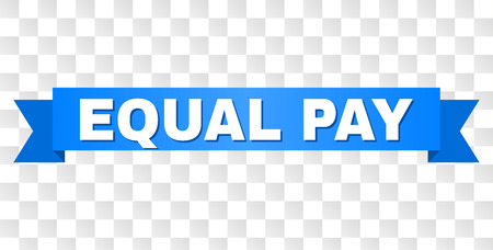 EQUAL PAY text on a ribbon. Designed with white title and blue tape. Vector banner with EQUAL PAY tag on a transparent background.