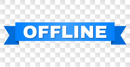 OFFLINE text on a ribbon. Designed with white caption and blue tape. Vector banner with OFFLINE tag on a transparent background.