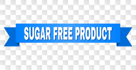 SUGAR FREE PRODUCT text on a ribbon. Designed with white caption and blue tape. Vector banner with SUGAR FREE PRODUCT tag on a transparent background. Ilustrace