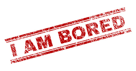 I AM BORED seal print with grunge texture. Red vector rubber print of I AM BORED label with grunge texture. Text caption is placed between double parallel lines.