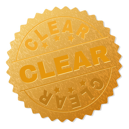 CLEAR gold stamp award. Vector golden award with CLEAR caption. Text labels are placed between parallel lines and on circle. Golden skin has metallic effect. Illustration