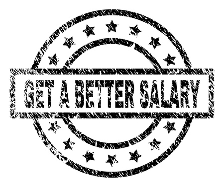 GET A BETTER SALARY stamp seal watermark with distress style. Designed with rectangle, circles and stars. Black vector rubber print of GET A BETTER SALARY caption with retro texture.