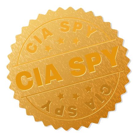 Prix du timbre d'or de la CIA SPY. Prix d'or vectoriel avec texte CIA SPY. Les étiquettes de texte sont placées entre des lignes parallèles et sur un cercle. La zone dorée a un effet métallique.