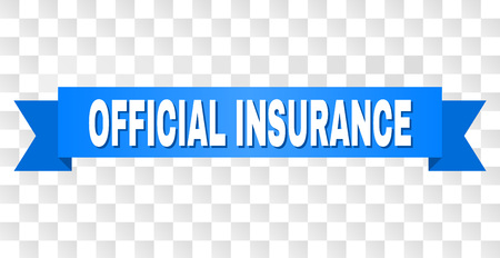 OFFICIAL INSURANCE text on a ribbon. Designed with white title and blue tape. Vector banner with OFFICIAL INSURANCE tag on a transparent background. Vectores