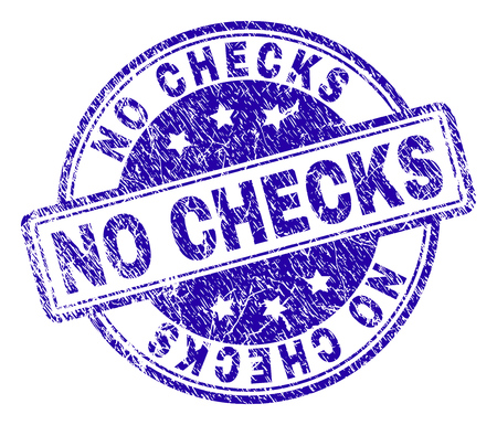 NO CHECKS stamp seal imprint with distress texture. Designed with rounded rectangles and circles. Blue vector rubber print of NO CHECKS title with unclean texture.