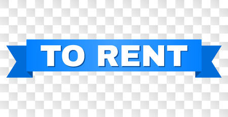 TO RENT text on a ribbon. Designed with white title and blue tape. Vector banner with TO RENT tag on a transparent background.