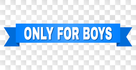 ONLY FOR BOYS text on a ribbon. Designed with white title and blue tape. Vector banner with ONLY FOR BOYS tag on a transparent background. Ilustrace
