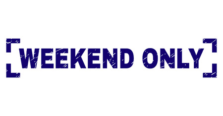 WEEKEND ONLY label seal print with corroded style. Text caption is placed between corners. Blue vector rubber print of WEEKEND ONLY with corroded texture.
