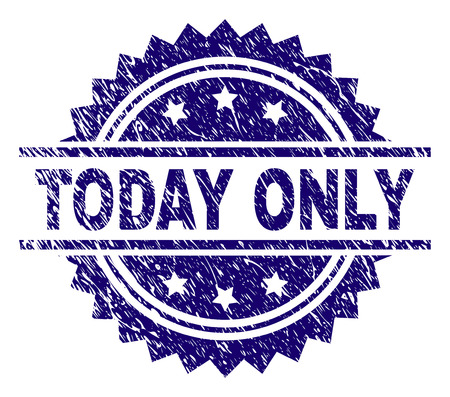 TODAY ONLY stamp seal watermark with distress style. Blue vector rubber print of TODAY ONLY caption with scratched texture.