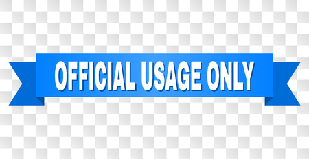 OFFICIAL USAGE ONLY text on a ribbon. Designed with white title and blue stripe. Vector banner with OFFICIAL USAGE ONLY tag on a transparent background.