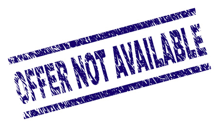 OFFER NOT AVAILABLE seal print with grunge style. Blue vector rubber print of OFFER NOT AVAILABLE caption with scratched texture. Text label is placed between parallel lines.