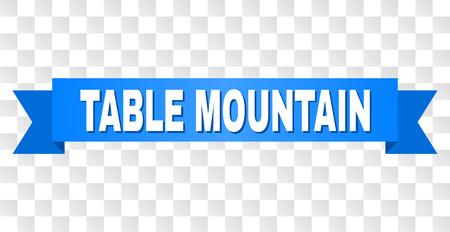 TABLE MOUNTAIN text on a ribbon. Designed with white caption and blue tape. Vector banner with TABLE MOUNTAIN tag on a transparent background.