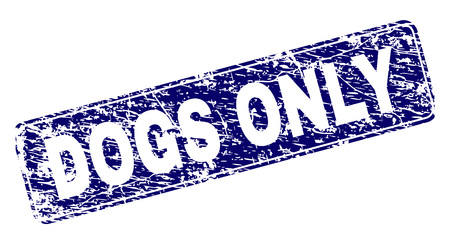 DOGS ONLY stamp seal print with grunge texture. Seal shape is a rounded rectangle with frame. Blue vector rubber print of DOGS ONLY caption with corroded texture.