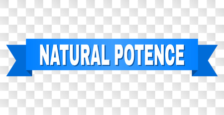 NATURAL POTENCE text on a ribbon. Designed with white caption and blue tape. Vector banner with NATURAL POTENCE tag on a transparent background.