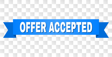 OFFER ACCEPTED text on a ribbon. Designed with white caption and blue tape. Vector banner with OFFER ACCEPTED tag on a transparent background.