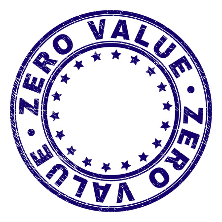 ZERO VALUE stamp seal watermark with grunge texture. Designed with round shapes and stars. Blue vector rubber print of ZERO VALUE label with grunge texture.