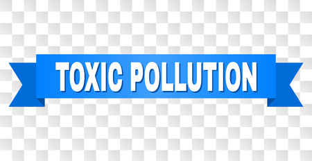 TOXIC POLLUTION text on a ribbon. Designed with white title and blue tape. Vector banner with TOXIC POLLUTION tag on a transparent background. Illustration