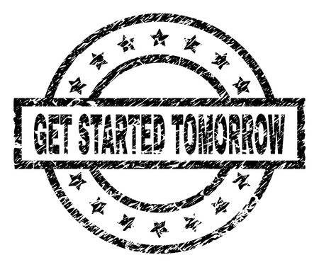 GET STARTED TOMORROW stamp seal watermark with distress style. Designed with rectangle, circles and stars. Black vector rubber print of GET STARTED TOMORROW text with retro texture.