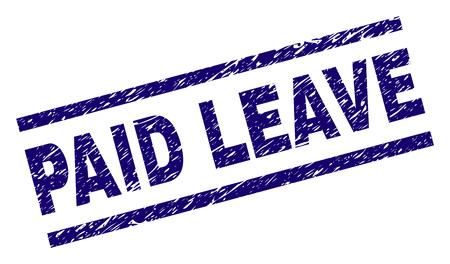 Nadruk z pieczęcią PAID LEAVE w stylu niepokoju. Niebieski wektor gumowy nadruk tekstu PAID LEAVE z grunge tekstur. Podpis tekstowy jest umieszczany między równoległymi liniami. Ilustracje wektorowe