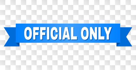 OFFICIAL ONLY text on a ribbon. Designed with white caption and blue tape. Vector banner with OFFICIAL ONLY tag on a transparent background.
