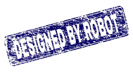 DESIGNED BY ROBOT stamp seal print with grunge style. Seal shape is a rounded rectangle with frame. Blue vector rubber print of DESIGNED BY ROBOT caption with grunge texture.