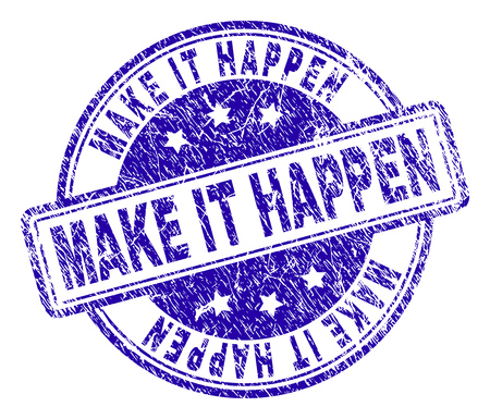 MAKE IT HAPPEN stamp seal watermark with grunge texture. Designed with rounded rectangles and circles. Blue vector rubber print of MAKE IT HAPPEN label with scratched texture. Illustration