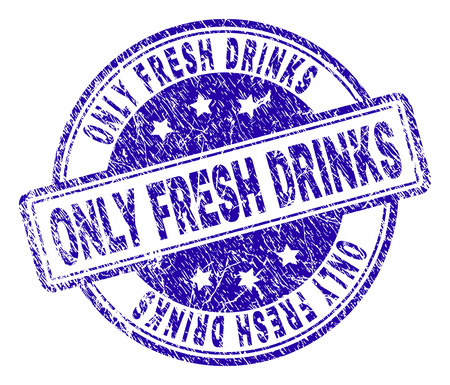 ONLY FRESH DRINKS stamp seal watermark with distress texture. Designed with rounded rectangles and circles. Blue vector rubber print of ONLY FRESH DRINKS label with corroded texture.