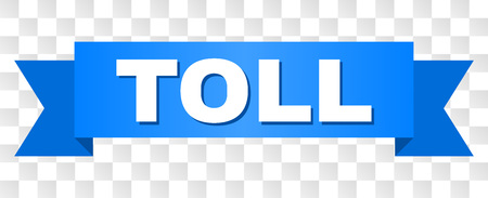 TOLL text on a ribbon. Designed with white caption and blue stripe. Vector banner with TOLL tag on a transparent background.