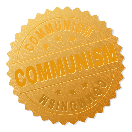 COMMUNISM gold stamp award. Vector gold award with COMMUNISM text. Text labels are placed between parallel lines and on circle. Golden skin has metallic effect.