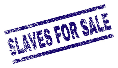 SLAVES FOR SALE seal print with distress style. Blue vector rubber print of SLAVES FOR SALE text with dust texture. Text title is placed between parallel lines. Illustration