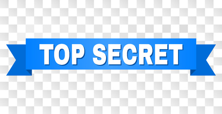 TOP SECRET text on a ribbon. Designed with white caption and blue tape. Vector banner with TOP SECRET tag on a transparent background. Ilustrace