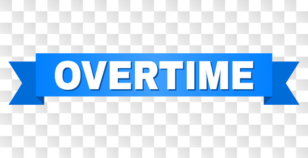 OVERTIME text on a ribbon. Designed with white title and blue stripe. Vector banner with OVERTIME tag on a transparent background.